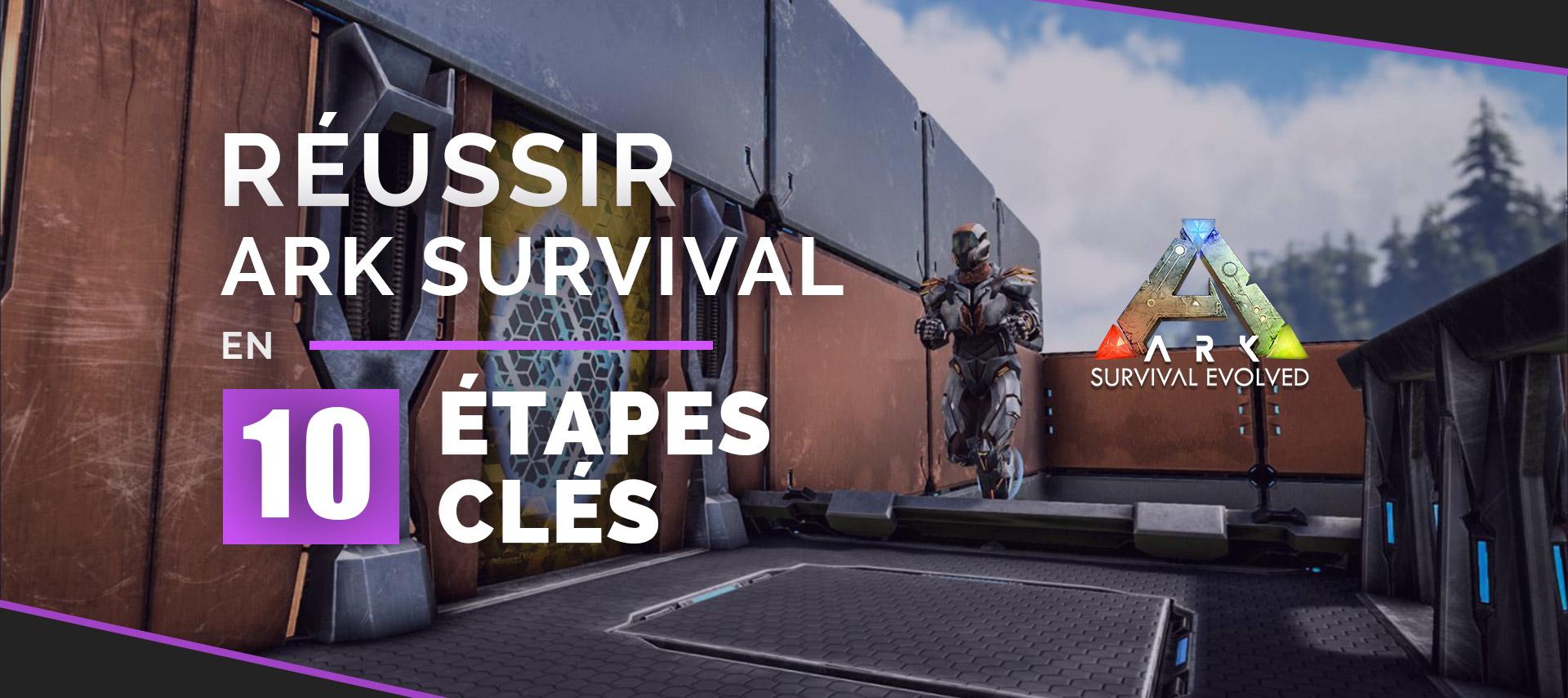 reussir-ark-survival-10-etape-cles